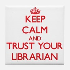 Keep Calm and trust your Librarian Tile Coaster