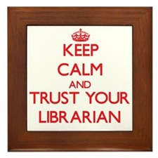 Keep Calm and trust your Librarian Framed Tile
