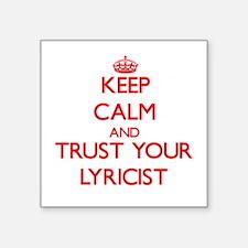 Keep Calm and trust your Lyricist Sticker