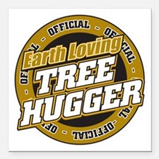 "Earth Loving Tree Hugger Square Car Magnet 3"" x 3"""