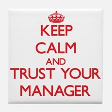 Keep Calm and trust your Manager Tile Coaster