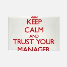Keep Calm and trust your Manager Magnets