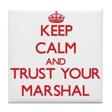 Keep Calm and trust your Marshal Tile Coaster