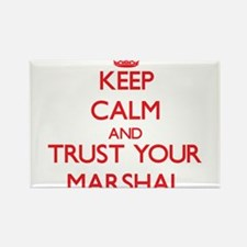Keep Calm and trust your Marshal Magnets