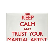 Keep Calm and trust your Martial Artist Magnets