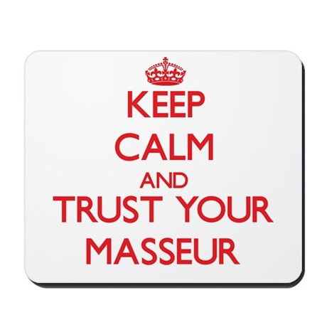 Keep Calm and trust your Masseur Mousepad