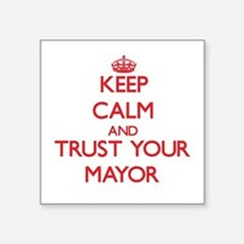 Keep Calm and trust your Mayor Sticker