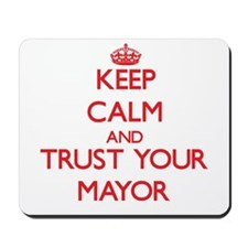 Keep Calm and trust your Mayor Mousepad