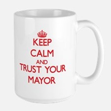 Keep Calm and trust your Mayor Mugs