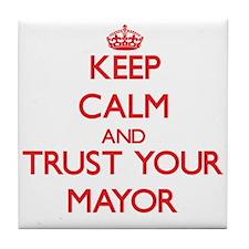 Keep Calm and trust your Mayor Tile Coaster