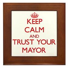 Keep Calm and trust your Mayor Framed Tile