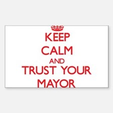 Keep Calm and trust your Mayor Decal