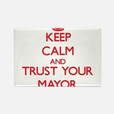 Keep Calm and trust your Mayor Magnets
