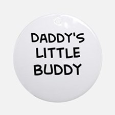 Daddy's Little Buddy Ornament (Round)
