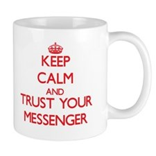 Keep Calm and trust your Messenger Mugs