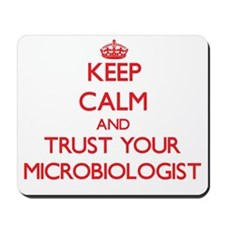 Keep Calm and trust your Microbiologist Mousepad