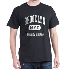 Born in Brooklyn NYC T-Shirt
