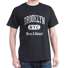 Born in Brooklyn NYC T-Shirt