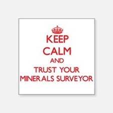 Keep Calm and trust your Minerals Surveyor Sticker