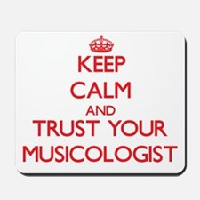 Keep Calm and trust your Musicologist Mousepad