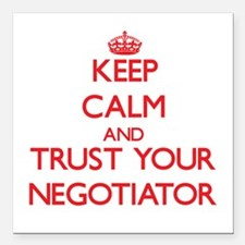 Keep Calm and trust your Negotiator Square Car Mag