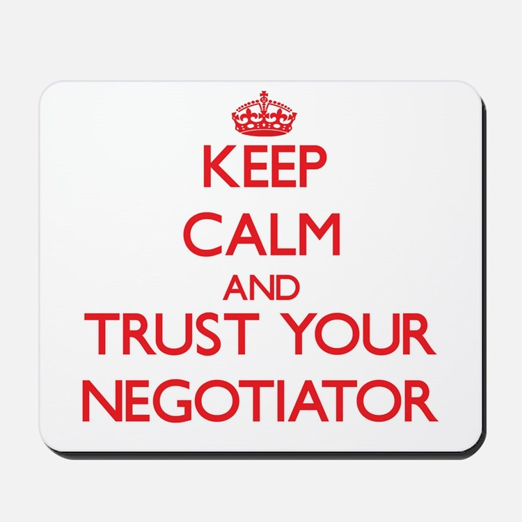 Keep Calm and trust your Negotiator Mousepad