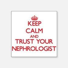 Keep Calm and trust your Nephrologist Sticker