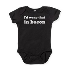 I'd Wrap That In Bacon Baby Bodysuit