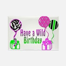 Have A Wild Birthday Magnets