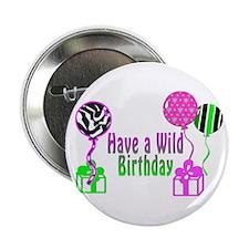 """Have A Wild Birthday 2.25"""" Button"""