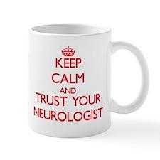 Keep Calm and trust your Neurologist Mugs