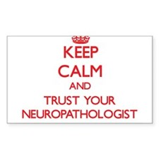 Keep Calm and trust your Neuropathologist Decal