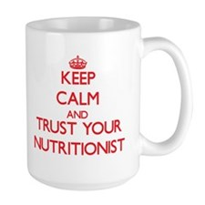 Keep Calm and trust your Nutritionist Mugs