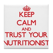 Keep Calm and trust your Nutritionist Tile Coaster