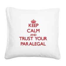 Keep Calm and trust your Paralegal Square Canvas P