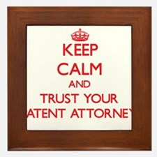 Keep Calm and trust your Patent Attorney Framed Ti