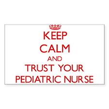 Keep Calm and trust your Pediatric Nurse Decal