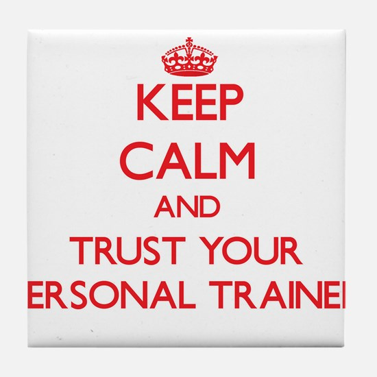Keep Calm and trust your Personal Trainer Tile Coa
