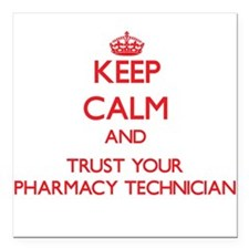 Keep Calm and trust your Pharmacy Technician Squar