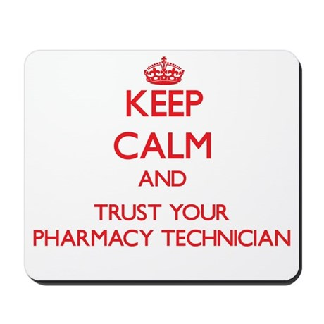 Keep Calm and trust your Pharmacy Technician Mouse