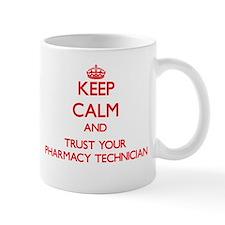 Keep Calm and trust your Pharmacy Technician Mugs