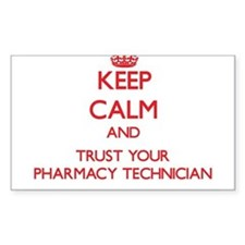 Keep Calm and trust your Pharmacy Technician Stick