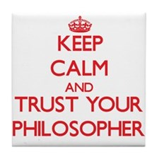 Keep Calm and trust your Philosopher Tile Coaster