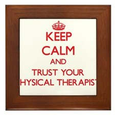 Keep Calm and trust your Physical Therapist Framed