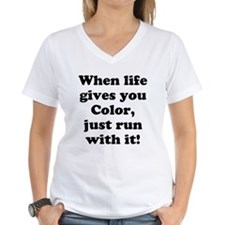 When life gives you color just run with it! T-Shir