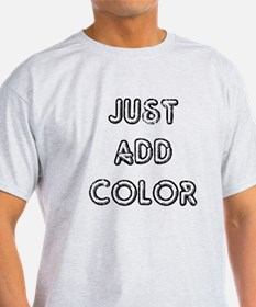 Just add color T-Shirt