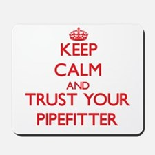 Keep Calm and trust your Pipefitter Mousepad