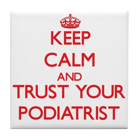 Keep Calm and trust your Podiatrist Tile Coaster