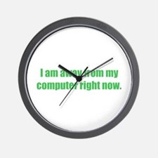 I am away from my computer Wall Clock