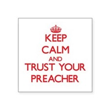 Keep Calm and trust your Preacher Sticker